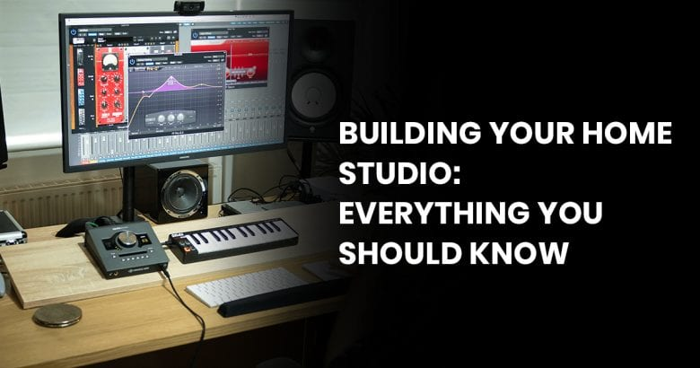 BUILDING YOUR HOME STUDIO