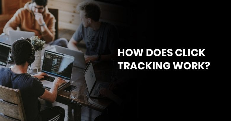 How Does Click Tracking Work