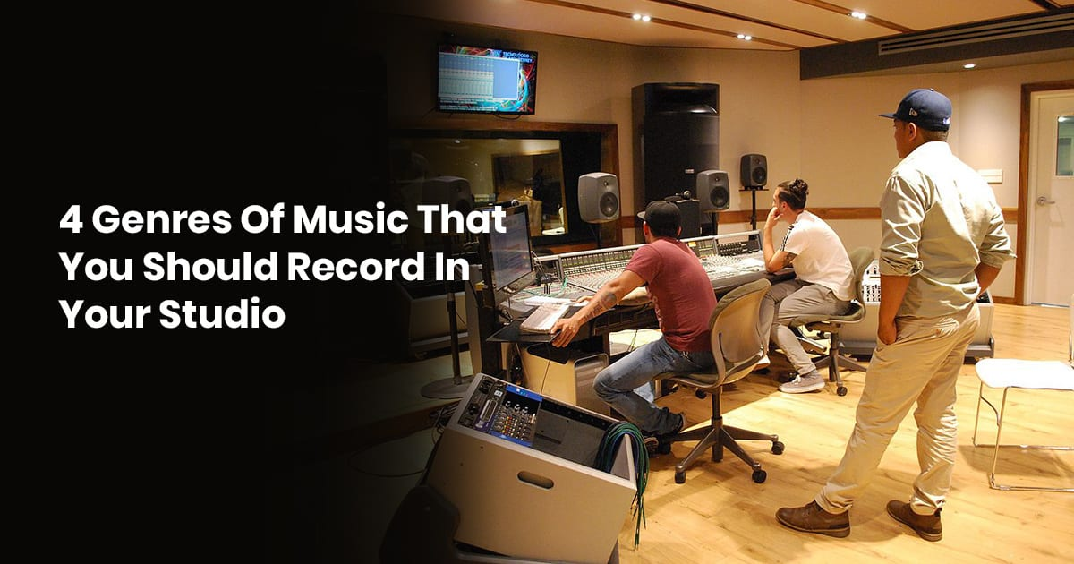 4 Genres Of Music That You Should Record In Your Studio